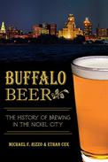 Buffalo Beer: The History of Brewing in the Nickel City