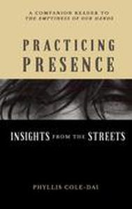 Practicing Presence: Insights from the Streets
