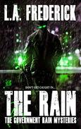 The Rain: The Government Rain Mysteries