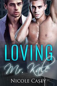 Loving Mr. Kale: A M/M Office Romance