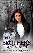 My Brother's Keeper: A Canadian wolf pack romantic suspense