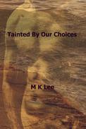 Tainted By Our Choices