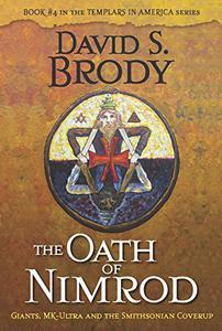The Oath of Nimrod: Giants, MK-Ultra and the Smithsonian Coverup
