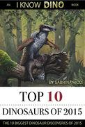 Top 10 Dinosaurs of 2015: The 10 Biggest Dinosaur Discoveries of 2015