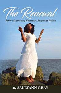 The Renewal: Revive Everything Necessary Empower Within