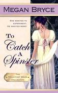 To Catch a Spinster (The Reluctant Bride Collection)