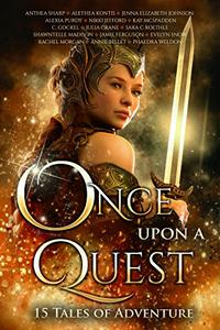 Once Upon A Quest: 15 Tales of Adventure