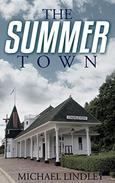 The Summer Town: The sequel to The Seasons of the EmmaLee, a classic family saga of suspense and enduring love, bridging time and a vast cultural divide.