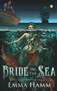 Bride of the Sea: A Little Mermaid Retelling