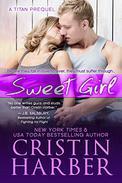 Sweet Girl: A Titan Prequel Romance Novel
