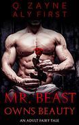Mr. Beast Owns Beauty: An Adult Fairytale