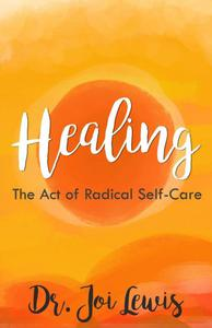 Healing: The Act of Radical Self-Care|NOOK Book