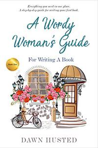 A Wordy Woman's Guide for Writing a Book