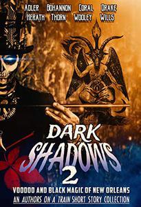 Dark Shadows 2: Voodoo and Black Magic of New Orleans