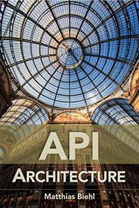 API Architecture: The Big Picture for Building APIs