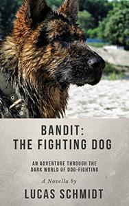 Bandit: The Fighting Dog