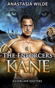 The Enforcers: KANE (Silverlake Shifters)