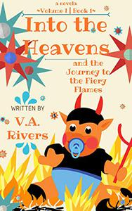 Into the Heavens: and the Journey to the Fiery Flames