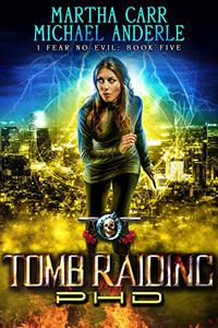 Tomb Raiding PHD: An Urban Fantasy Action Adventure