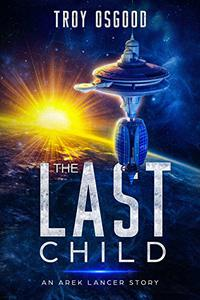 The Last Child: An Arek Lancer Novella