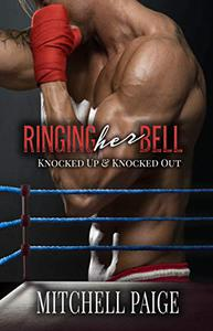 Ringing Her Bell: A Knocked Up & Knocked Out Novella