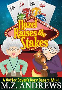 Hazel Raises the Stakes: A Coffee Coven's Cozy Capers Mini #1.5