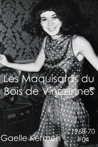 Les Maquisards du Bois de Vincennes