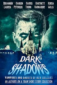 Dark Shadows: Vampires and Ghosts of New Orleans