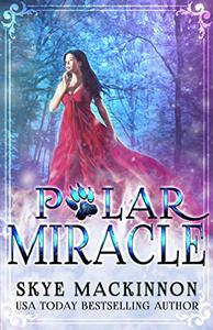 Polar Miracle: A bear shifter reverse harem