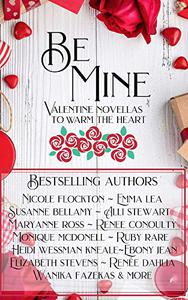Be Mine: Valentine Novellas to Warm The Heart