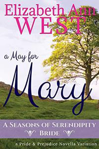 A May for Mary: A Pride and Prejudice Variation Novella