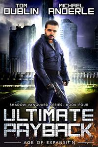 Ultimate Payback: Age of Expansion - A Kurtherian Gambit Series