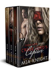 Crime Lord Series Box-Set 1-3: Crime Lord's Captive, Recaptured by the Crime Lord, Once A Crime Lord
