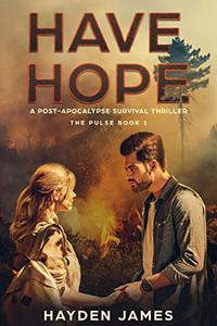 Have Hope: A Post-Apocalyptic Survival Thriller