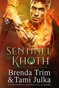 Sentinel of Khoth: Dark Warrior Alliance Book 21