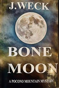 BONE MOON: A Pocono Mountain Mystery