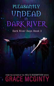 Pleasantly Undead In Dark River