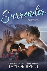 Surrender: A Friends to Lovers Romance