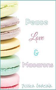 Peace, Love, & Macarons
