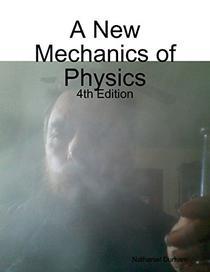 A New Mechanics of Physics - 4th Edition
