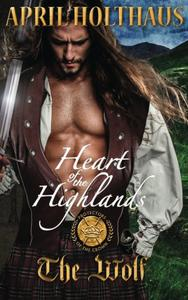 Heart of the Highlands: The Wolf (Protectors of the Crown)