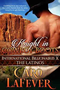 Knight in Cowboy Boots: International Billionaires X: The Latinos