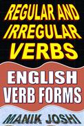 Regular and Irregular Verbs: English Verb Forms