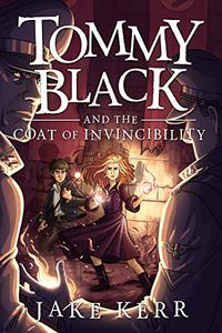 Tommy Black and the Coat of Invincibility: Tommy Black Book 2