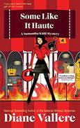 Some Like It Haute: A Samantha Kidd Humorous Mystery