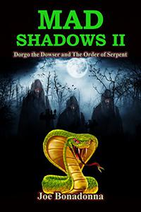 Mad Shadows II: Dorgo the Dowser and The Order of the Serpent
