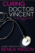 Curing Doctor Vincent: The Good Doctor Trilogy - Book #1