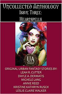 Uncollected Anthology, Issue Three: Heartspells
