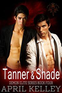 Tanner and Shade