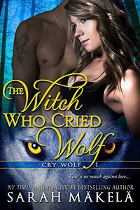 The Witch Who Cried Wolf: A New Adult Paranormal Romance